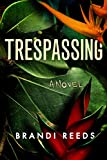 #6: Trespassing: A Novel