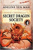 Chinese Cinderella and the Secret Dragon Society, Adeline Yen Mah, 006056735X