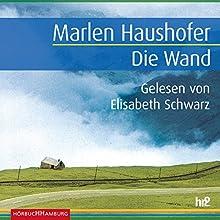 Die Wand Hörbuch von Marlen Haushofer Gesprochen von: Elisabeth Schwarz