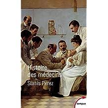 Histoire des médecins - Nº 715: Artisans et artistes de la santé de l'Antiquité à nos jours