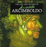 Life and Works of Arcimboldo, Diana Craig, 0765198916