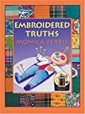 Embroidered Truths, Monica Ferris, 1597220469