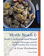 Explorer's Guides Myrtle Beach and South Carolina's Grand Strand: Includes Wilmington And The North Carolina Low Country