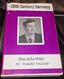 Discipleship, Harold Hazelip, 0891123091