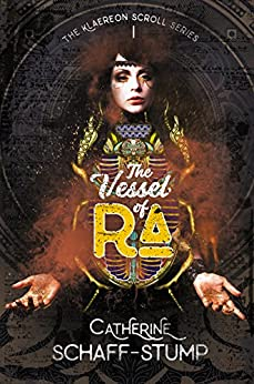 The Vessel of Ra (The Klaereon Scroll Book 1) by [Schaff-Stump, Catherine]