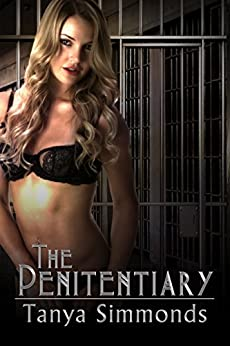 The Penitentiary: A Femdom Thriller by [Simmonds, Tanya]