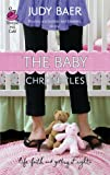 The Baby Chronicles: The Whitney Chronicles Series #2 (Life, Faith & Getting It Right #20) (Steeple Hill Cafe)