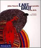 L'Art brut : L'art outsider et au-delà