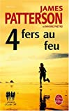 4 Fers Au Feu, James Patterson and Maxine Paetro, 2253123080