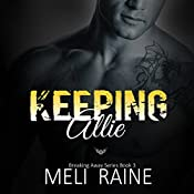 Keeping Allie: Breaking Away #3 | Meli Raine