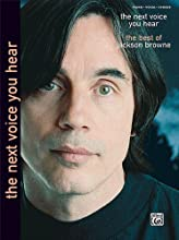 The Next Voice You Hear: Piano/Vocal/Chords (Jackson Browne Classic Songbook Collection)