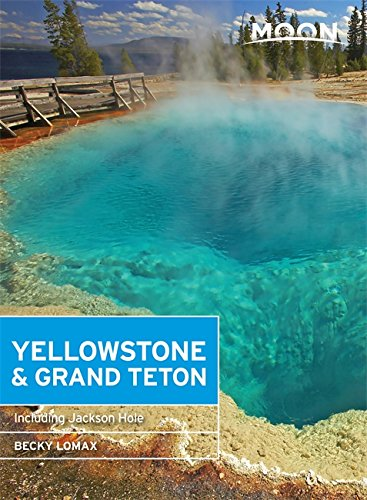 Moon Yellowstone & Grand Teton (Moon Handbooks)