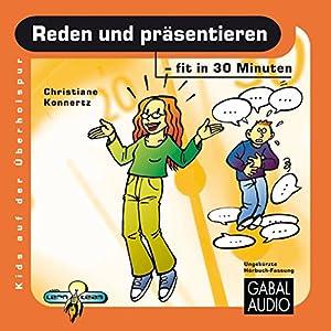 Reden und Präsentieren - fit in 30 Minuten Hörbuch