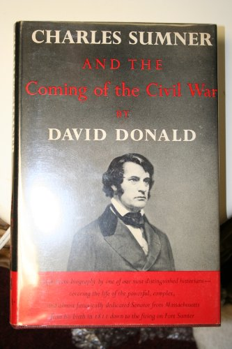 Charles Sumner And The Coming Of The Civil War 9780394419008