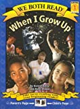 We Both Read-When I Grow Up, Dennis Haley and Marci Brown, 1891327585