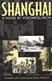 Shanghai: A Novel (Michigan Monograph Series in Japanese Studies, 33), Riichi Yokomitsu, Yokomitsu Riichi, Dennis C. Washburn, 1929280017