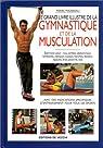 Le grand livre illustré de la gymnastique et de la musculation par Mazereau