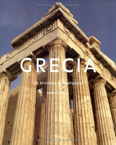 Descargar Libro Grecia/greece: De Micenas Al Partenon Henri Stierlin