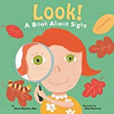 Look!: A Book About Sight (The Amazing Body: The Five Senses)