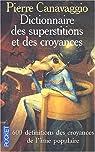 Dictionnaire des superstitions et des croyances par Canavaggio