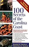 100 secrets of the carolina coast a guide to the best undiscovered places along the north and south carolina coastline by randall h duckett 2000 06 06
