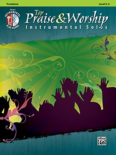 Top Praise & Worship Instrumental Solos: Trombone (Book & CD) (Instrumental Solo (Worship Trombone)