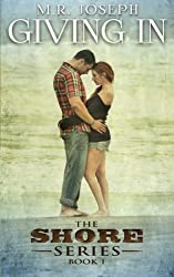 Giving In: The Shore Series Book 1