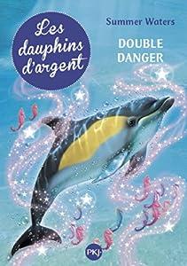 """Afficher """"Les dauphins d'argent n° 4<br /> Double danger"""""""