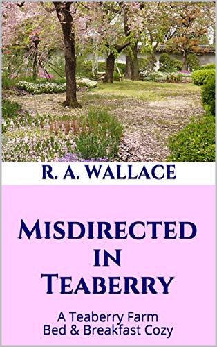 Misdirected in Teaberry (A Teaberry Farm Bed & Breakfast Cozy Book 20) by [Wallace, R. A.]