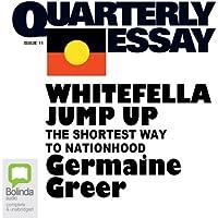 Quarterly Essay 11: Whitefella Jump Up: The Shortest Way to Nationhood
