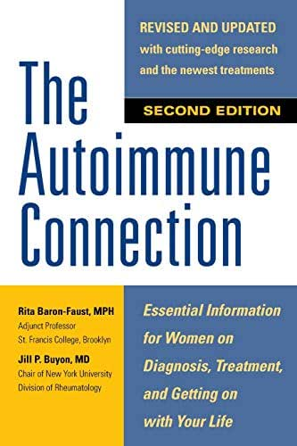The Autoimmune Connection: Essential Information for Women  on Diagnosis, Treatment, and  Getting On With Your Life