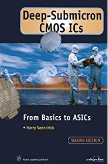 Deep-Submicron CMOS ICs: From Basics to ASICs