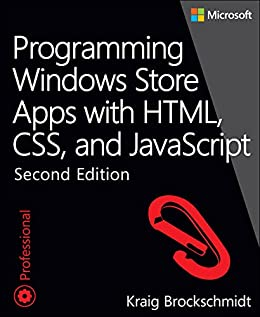 Programming Windows Store Apps with HTML, CSS, and JavaScript (Developer Reference) by [Brockschmidt, Kraig]