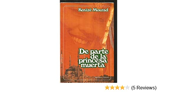 de Parte de La Princesa Muerta (Spanish Edition): Kenize Mourad: 9788476690499: Amazon.com: Books