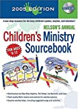 Nelson's Annual Children's Ministry Sourcebook 2005, , 0785252088