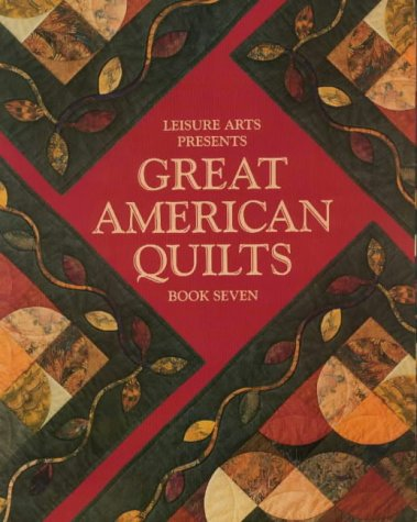(Leisure Arts Presents Great American Quilts Book Seven)