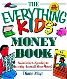 Everything Kids' Money Book, Diane Mayr, 1580623220