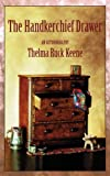 The Handkerchief Drawer, Thelma Ruck Keene, 1553691350