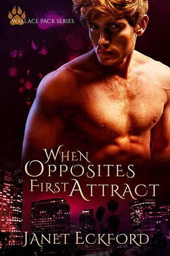When Opposites First Attract (Wallace Pack Series Book 1)