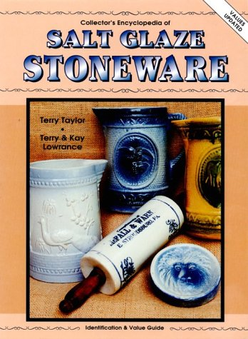 Collector's Encyclopedia of Salt Glaze Stoneware: Identification & Value Guide