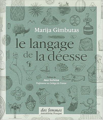 Téléchargements gratuits de livres numériques Le langage de la déesse by Marija Gimbutas,Joseph Campbell PDF