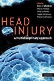 Head Injury: A Multidisciplinary Approach (Cambridge Medicine (Paperback)) (2009-04-09)