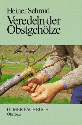 Veredeln der Obstgehölze Gebundenes Buch – 1989 Heiner Schmid Veredeln der Obstgehölze Verlag Eugen Ulmer 3800155362