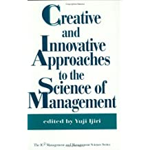 Creative and Innovative Approaches to the Science of Management