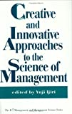 Creative and Innovative Approaches to the Science of Management, , 089930642X