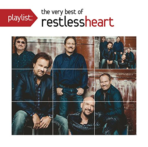 Playlist: The Very Best Of Restless Heart (The Very Best Of Restless Heart)