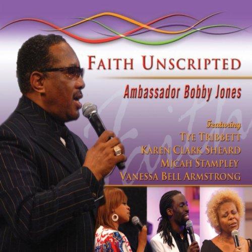 Bobby Jones Gospel: Faith Unsc...