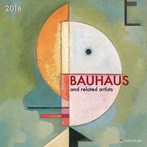 Bauhaus 2016: Kalender 2016 (Tushita Fine Arts)