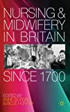 Nursing and Midwifery in Britain Since 1700, , 0230247032