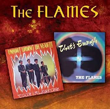 The Flames Ummm Ummm Oh Yeahthats Enough Singles Amazon